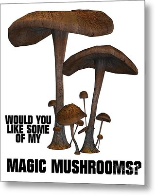 Would You Like Some Of My Magic Mushrooms Metal Print by Esoterica Art Agency