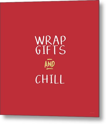 Wrap Gifts And Chill- Art By Linda Woods Metal Print