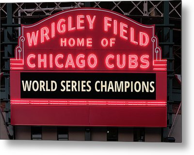 Wrigley Field Marquee Cubs World Series Champs 2016 Front Metal Print