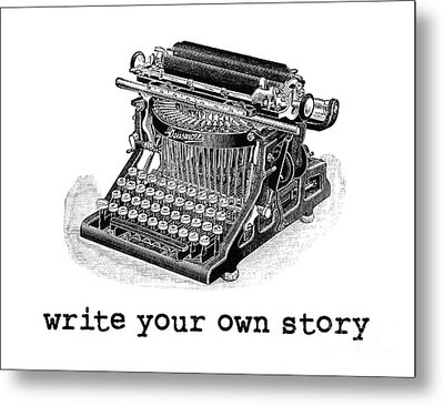 Write Your Own Story T-shirt Metal Print