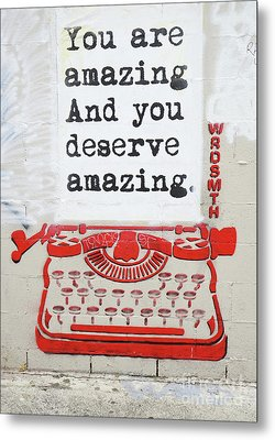 You Are Amazing Metal Print by Nina Prommer