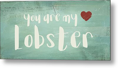 Metal Print featuring the digital art You Are My Lobster by Jaime Friedman