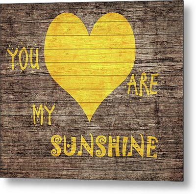 You Are My Sunshine Barn Door Metal Print by Dan Sproul
