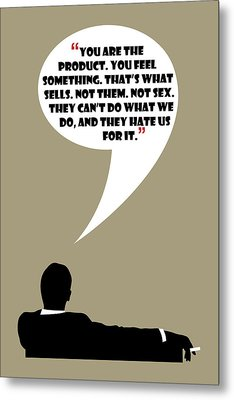 You Are The Product - Mad Men Poster Don Draper Quote Metal Print