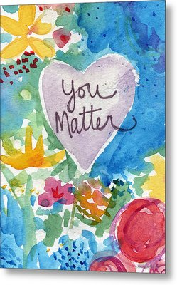 Metal Print featuring the mixed media You Matter Heart And Flowers- Art By Linda Woods by Linda Woods