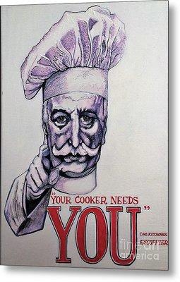 Your Cooker Needs You Metal Print