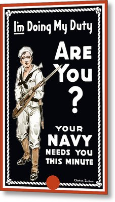 Your Navy Needs You This Minute Metal Print by War Is Hell Store