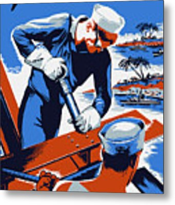 Build For Your Navy - Ww2 Metal Print by War Is Hell Store