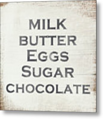 Milk Butter Eggs Chocolate Sign- Art By Linda Woods Metal Print by Linda Woods