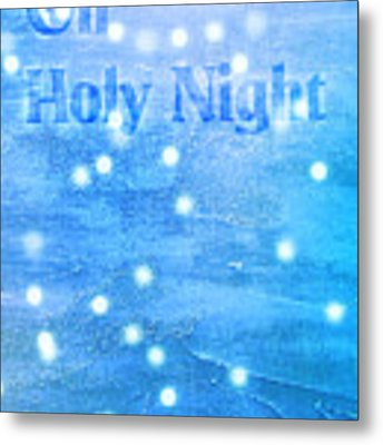 Oh Holy Night Metal Print by Jocelyn Friis