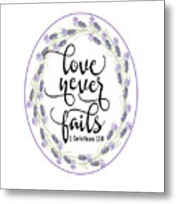 Love Never Fails' Metal Print by Judy Hall-Folde