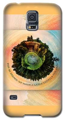 In Dreams A World Entirely Our Own Orb Galaxy S5 Case