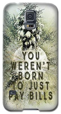 Born To Pay Bills Galaxy S5 Case