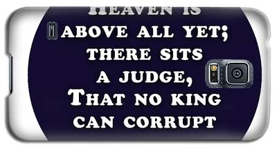 Heaven Is Above All #shakespeare #shakespearequote Galaxy S5 Case