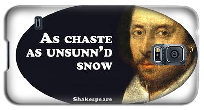 As Chaste As Unsunn'd Snow #shakespeare #shakespearequote Galaxy S5 Case