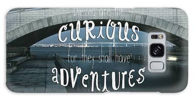 Blessed Are The Curious For They Shall Have Adventures Galaxy Case