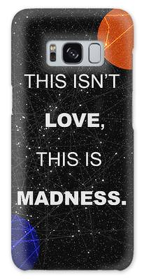 This Isnt Love This Is Madness Space Poster Galaxy Case