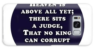 Heaven Is Above All #shakespeare #shakespearequote Galaxy Case