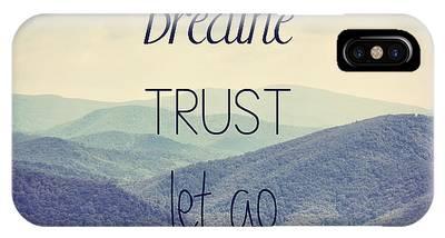 Breathe Trust Let Go IPhone Case