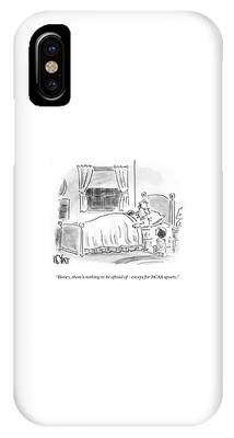 There's Nothing To Be Afraid IPhone Case