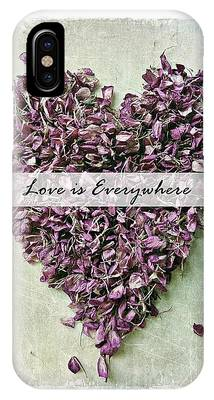 IPhone Case featuring the photograph Love Is Everywhere by Patricia Strand