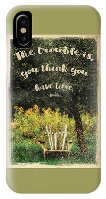 The Trouble Is You Think You Have Time Buddha Quote IPhone Case