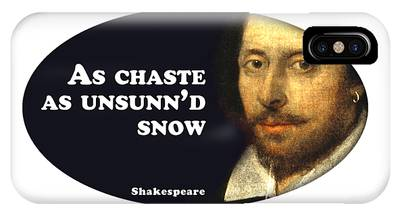As Chaste As Unsunn'd Snow #shakespeare #shakespearequote IPhone Case