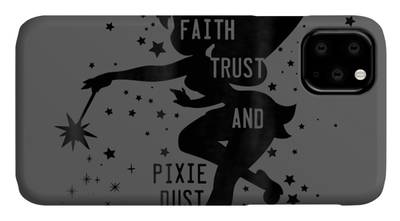 Faith Trust and Pixie Dust // Peter Pan Tshirt iPhone 11 case