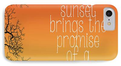 Every Sunset Brings The Promise Of A New Dawn iPhone Cases
