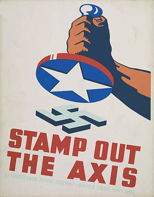 Poster featuring the mixed media  Stamp Out The Axis by American Classic Art
