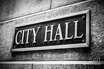 Chicago City Hall Sign In Black And White Poster by Paul Velgos