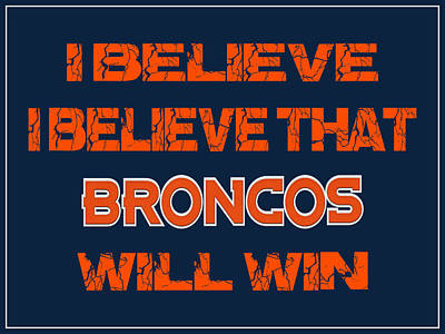 Denver Broncos I Believe Poster by Joe Hamilton