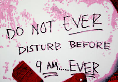 Do Not Ever Disturb Poster by Luis Ludzska