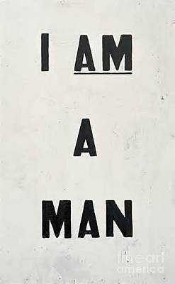 I Am A Man Poster by Baltzgar