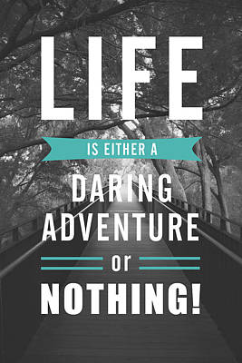 Life Is Either A Daring Adventure Or Nothing Poster by Parmveer Masuta