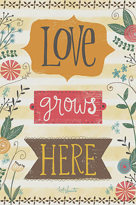 Love Grows Here Poster by Katie Doucette