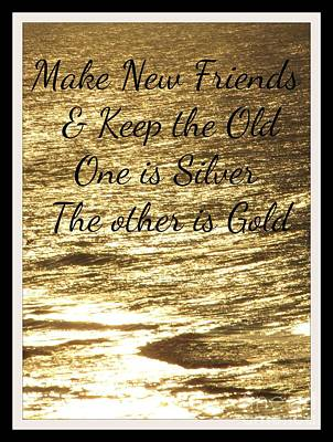 Make New Friends Keep The Old Poster by Gail Matthews