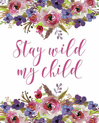 Stay Wild My Child Poster by Tara Moss