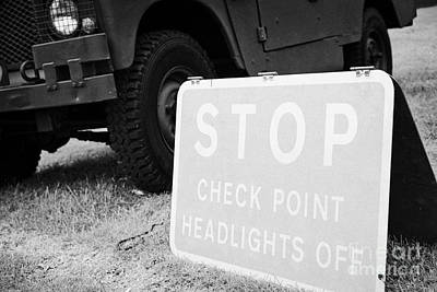 Stop Checkpoint Headlights Off Sign County Down Northern Ireland Uk Poster by Joe Fox