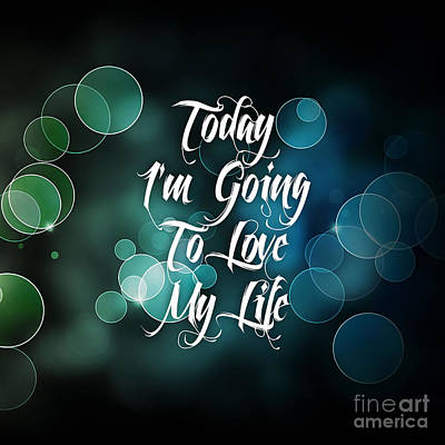 Today I'm Going To Love My Life Poster by Marvin Blaine