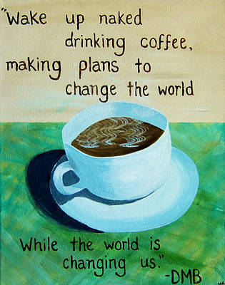 11x14 Dmb Coffee Poster by Michelle Eshleman