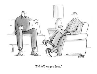 Bob Tells Me You Hunt Poster by Julia Suits