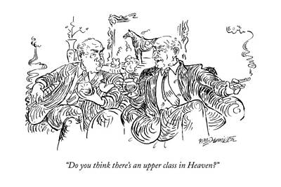 Do You Think There's An Upper Class In Heaven? Poster by William Hamilton