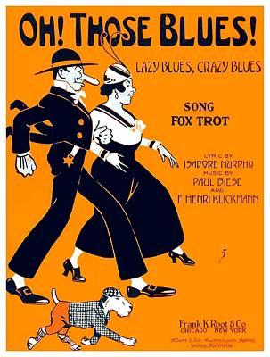 1916 - Oh Those Blues - Isador Murphy - Paul Biese - Henri Klickmann - Sheet Music Poster by John Madison