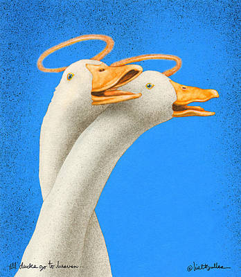 All Ducks Go To Heaven... Poster by Will Bullas