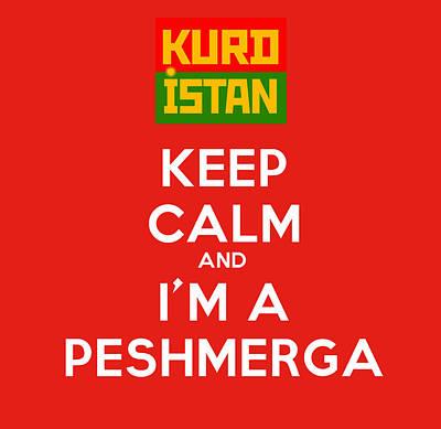 Keep Calm And I M A Peshmerga Poster by Celestial Images