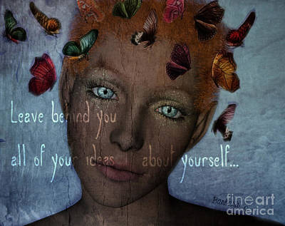 Poster featuring the digital art Leave Behind You All Of Your Ideas About Yourself by Barbara Orenya