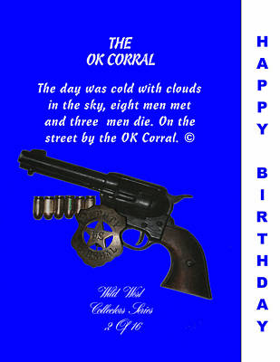 Ok Corral 2 Of 16 Happy Bithday Poster by Thomas McClure