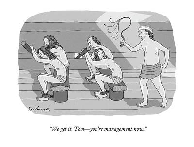 We Get It, Tom - You're Management Now Poster by David Borchart