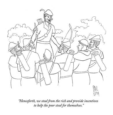 Henceforth, We Steal From The Rich And Provide Poster by Paul Noth